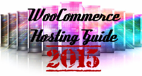 WooCommerce Hosting Guide 2015