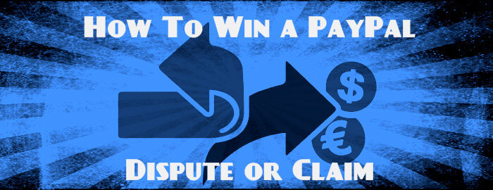 How To Win a PayPal Dispute or Claim – For Sellers