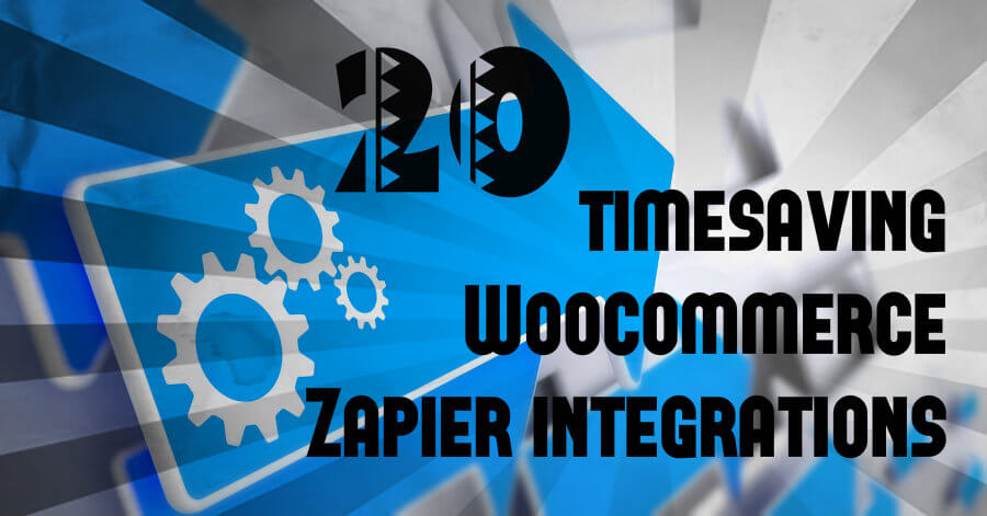 20 timesaving Woocommerce Zapier integrations