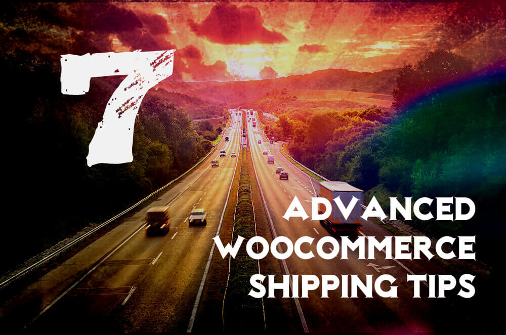 7 Best WooCommerce Shipping Tips and Tricks