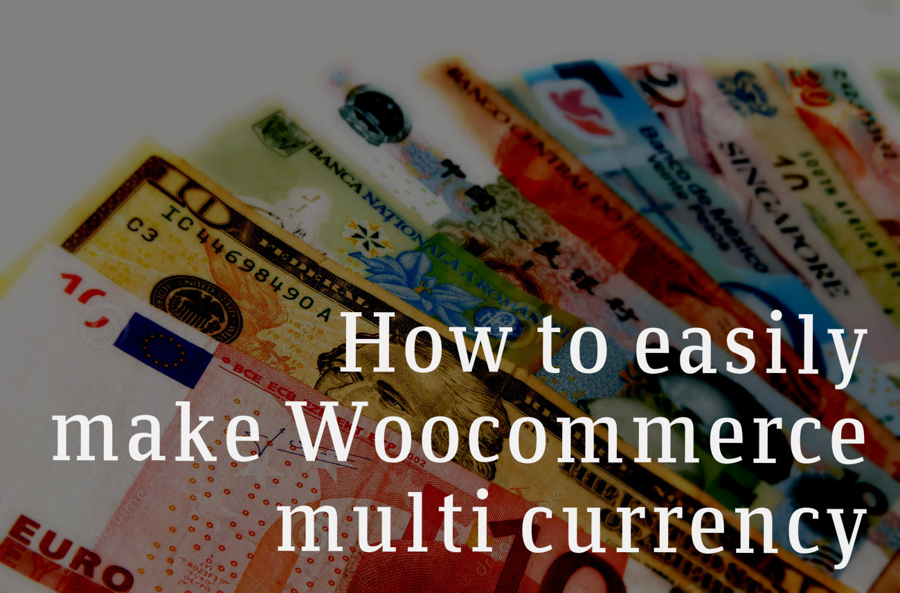 How to easily accept multiple currencies in WooCommerce. WooCommerce Multi currency plugins comparison