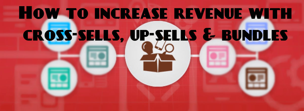How to increase revenue with cross-sells, up-sells and bundles in WooCommerce