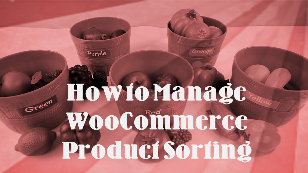 How to Manage WooCommerce Product Sorting Options