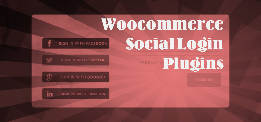 The Best WooCommerce Social Login Plugins You should Check Out