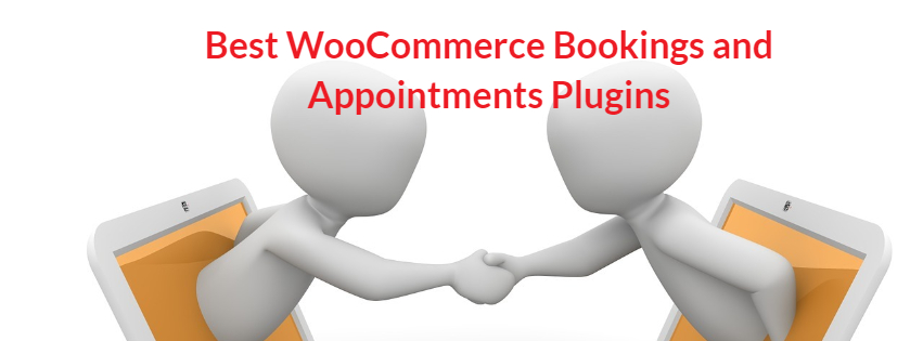 Best WooCommerce Bookings and Appointments Plugins