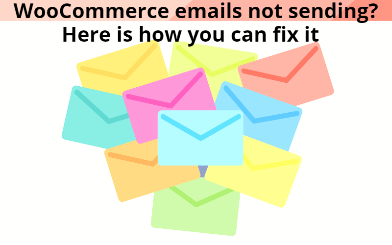 WooCommerce Emails not sending