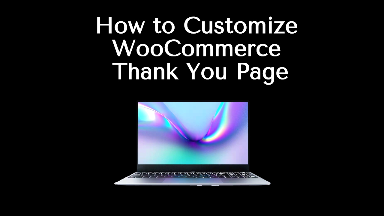 Customize WooCommerce Thank You Page