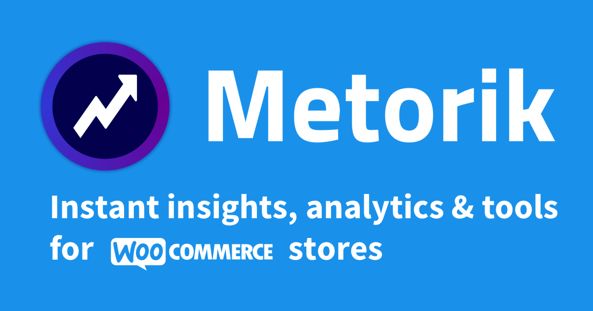 Metorik Plugin Review - Advanced Reporting and Automation for WooCommerce Shops Made Easy